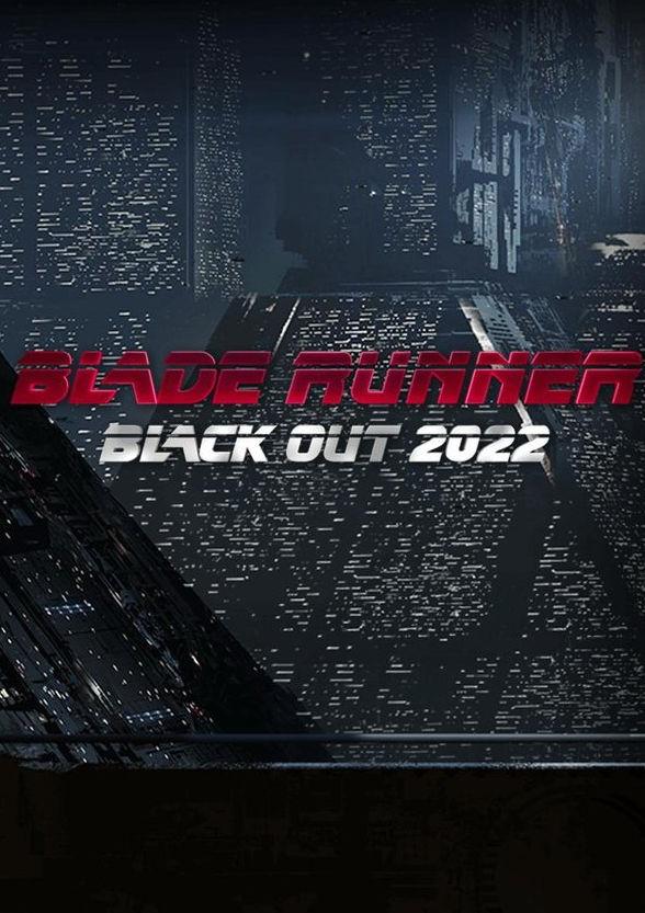 Бегущий по лезвию: Блэкаут 2022